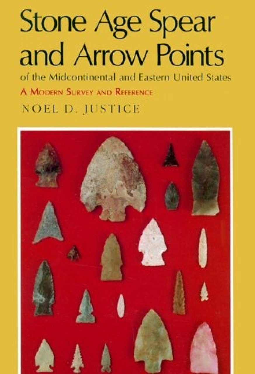 Stone Age Spear and Arrow Points of the Midcontinental and Eastern Unites States: A Modern Survey and Reference