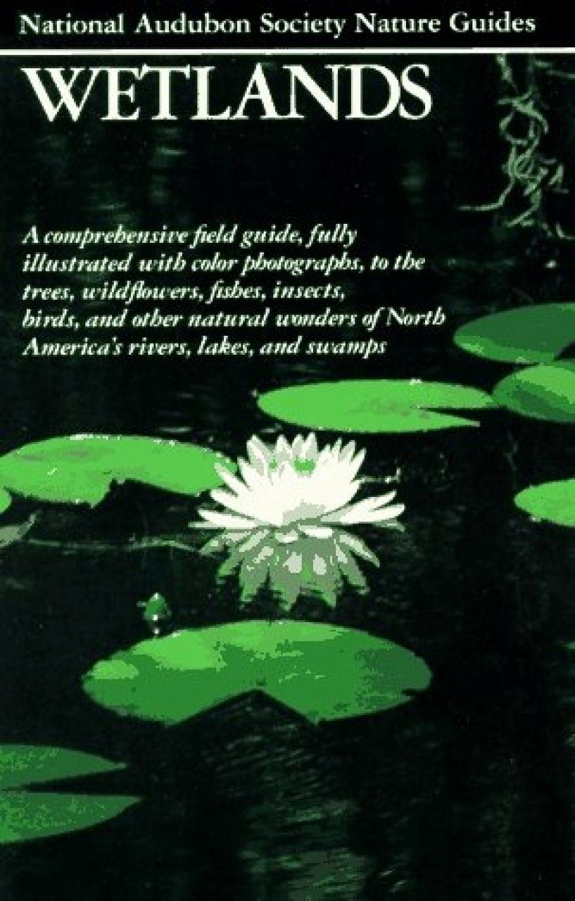 National Audubon Society Regional Nature Guide: Wetlands