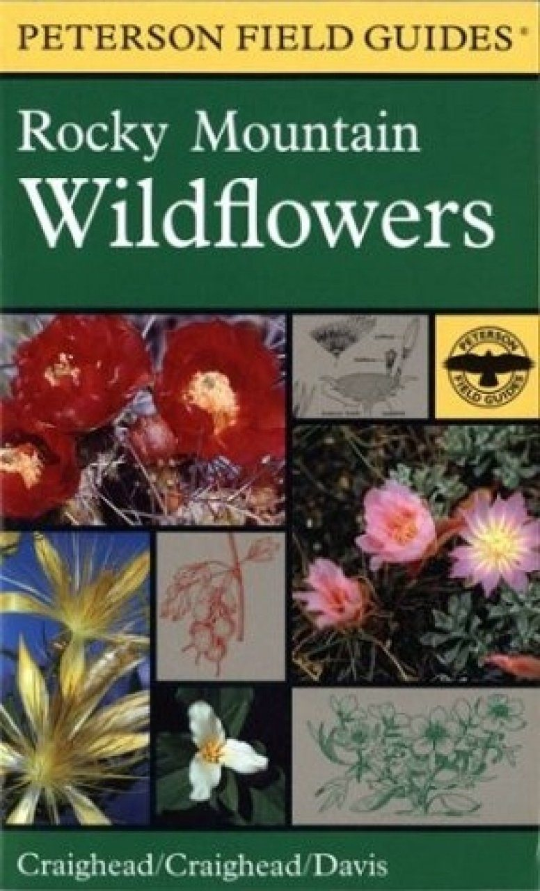 Peterson Field Guide to Rocky Mountain Wildflowers: Northern Arizona and New Mexico to British Columbia