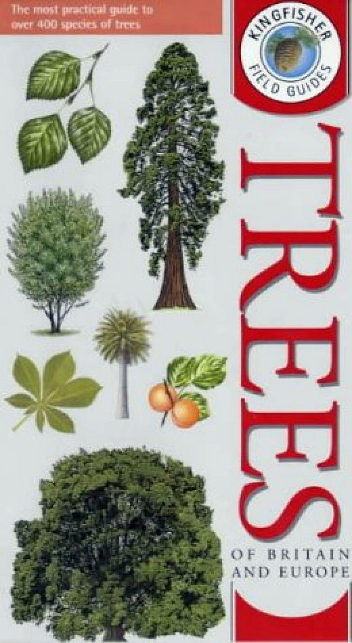 Kingfisher Field Guide to Trees of Britain and Europe