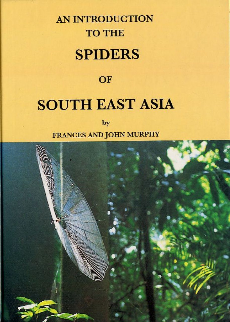 An Introduction to the Spiders of South-East Asia