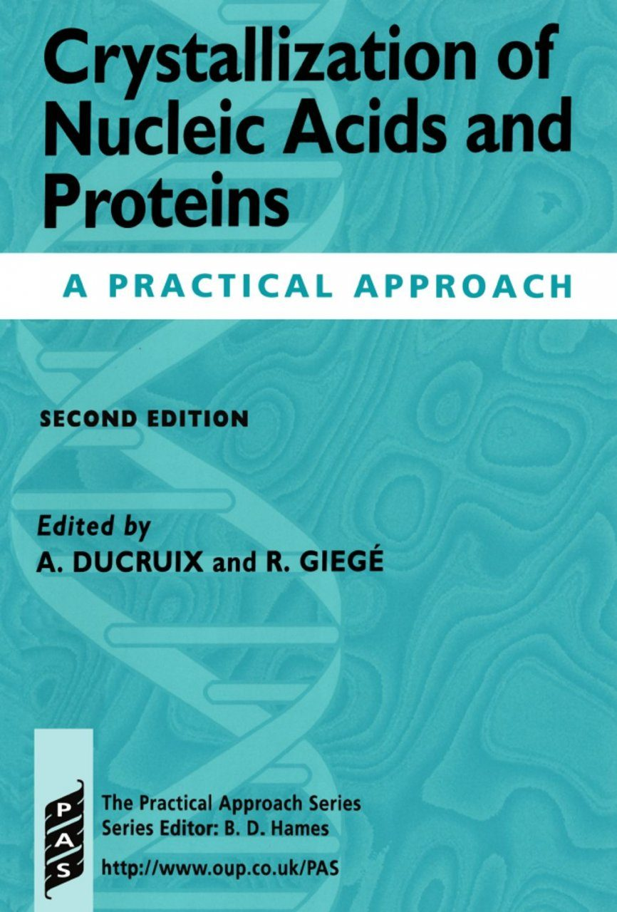 Crystallization of Nucleic Acids and Proteins: A Practical Approach
