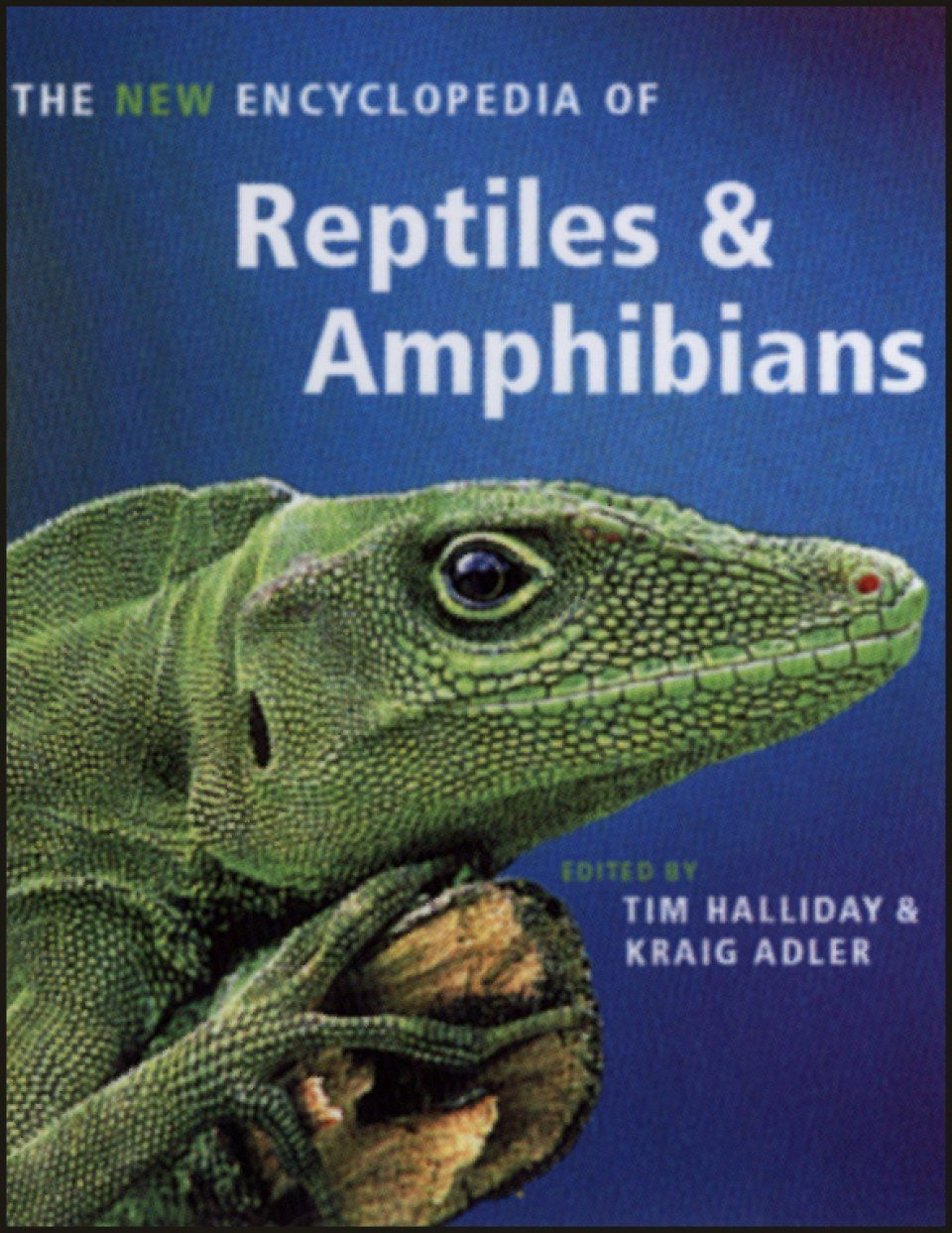 The New Encyclopedia of Reptiles and Amphibians