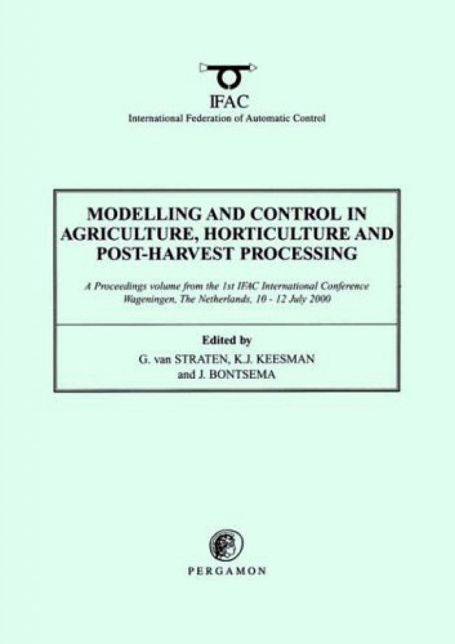 Modelling and Control in Agriculture, Horticulture and Post-Harvest Processing The Netherlands, 10-12 July 2000