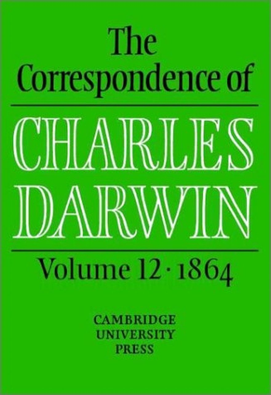 The Correspondence of Charles Darwin, Volume 12: 1864