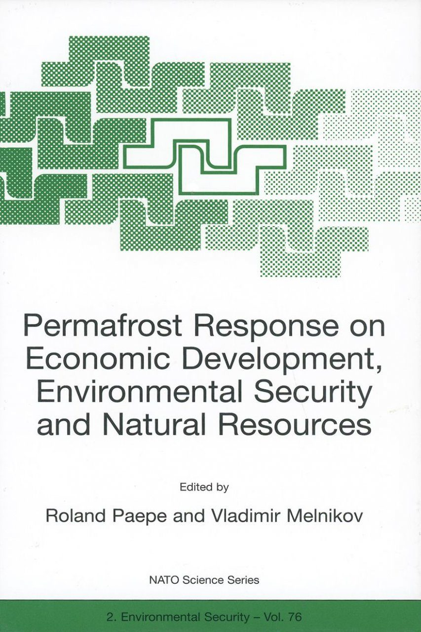 Permafrost Response on Economic Development, Environmental Security and Natural Resources: Proceedings of the NATO Advanced Research Workshop, Novosibirsk, Russia, 12-16 November 1998