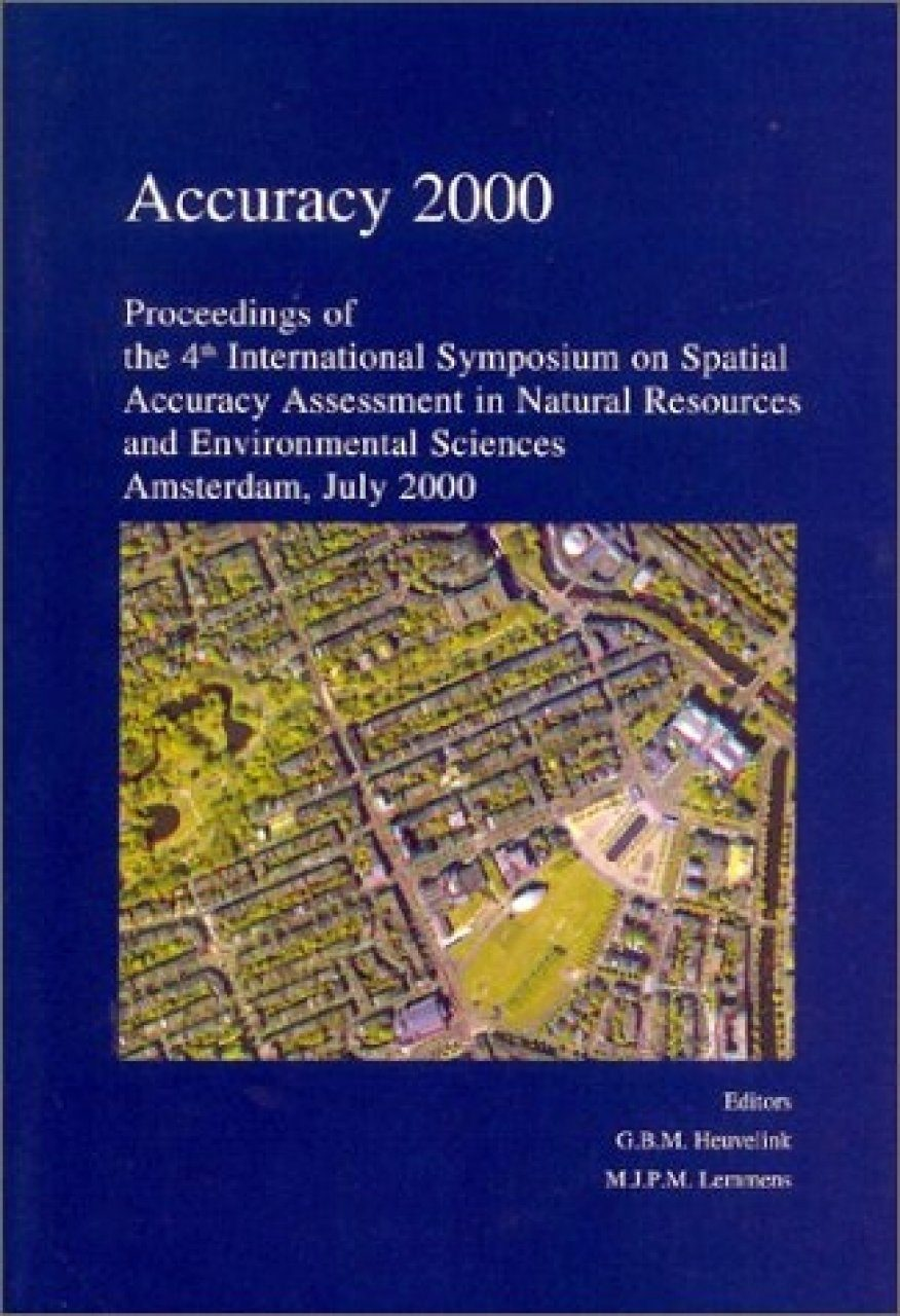 Proceedings of the 4th International Symposium on Spatial Accuracy Assessment in Natural Resources and Environmental Sciences, Amsterdam,