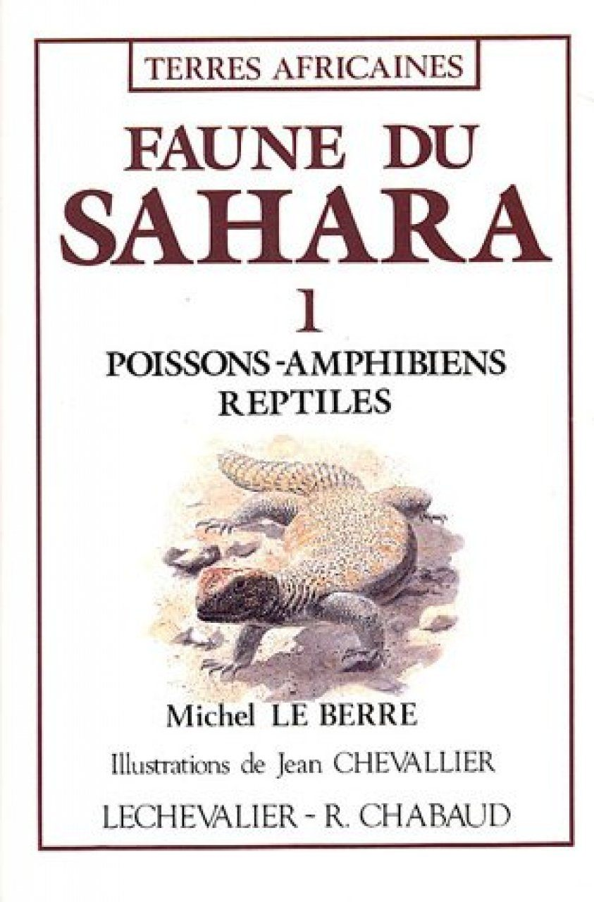 Faune du Sahara, Volume 1: Poissons, Amphibiens, Reptiles [Fauna of the Sahara, Volume 1: Fishes, Amphibians, Reptiles]