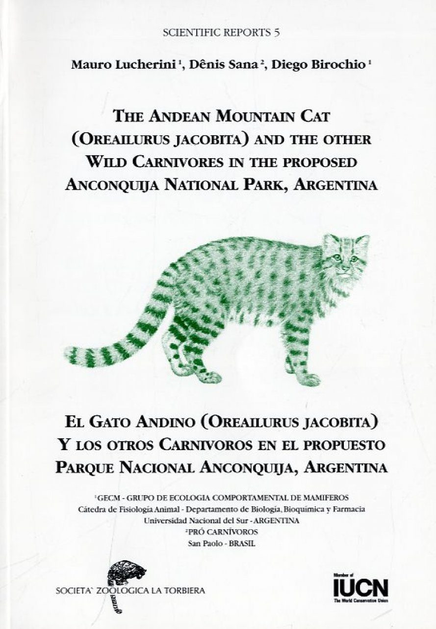 The Andean Mountain Cat (Oreailurus jacobita) and the Other Wild Carnivores in the Proposed Anconquija National Park, Argentina / El Gato Andino (Oreailurus jacobita) y los Otros Carnivoros en el Propuesto Parque Nacional Anconquija, Argentina