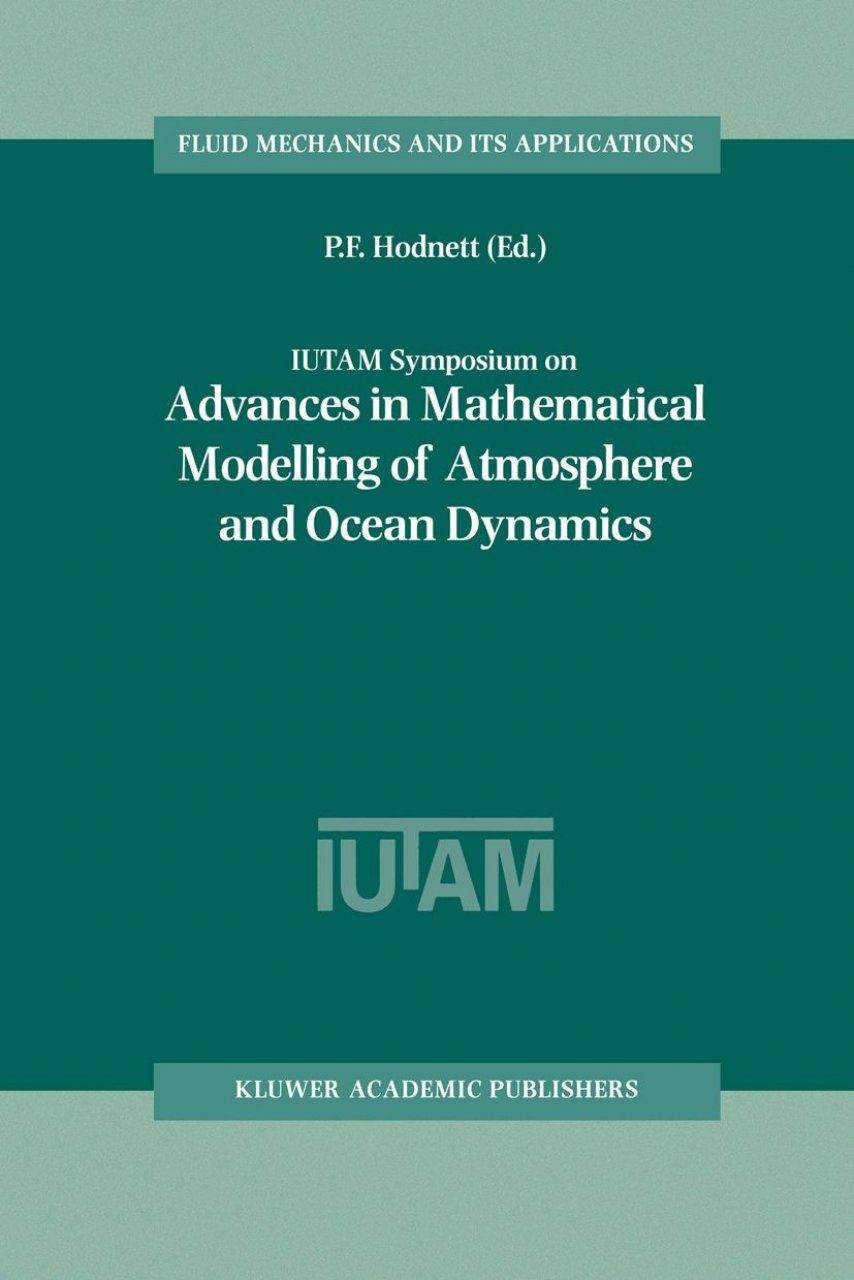 IUTAM Symposium on Advances in Mathematical Modelling of Atmosphere and Ocean Dynamics