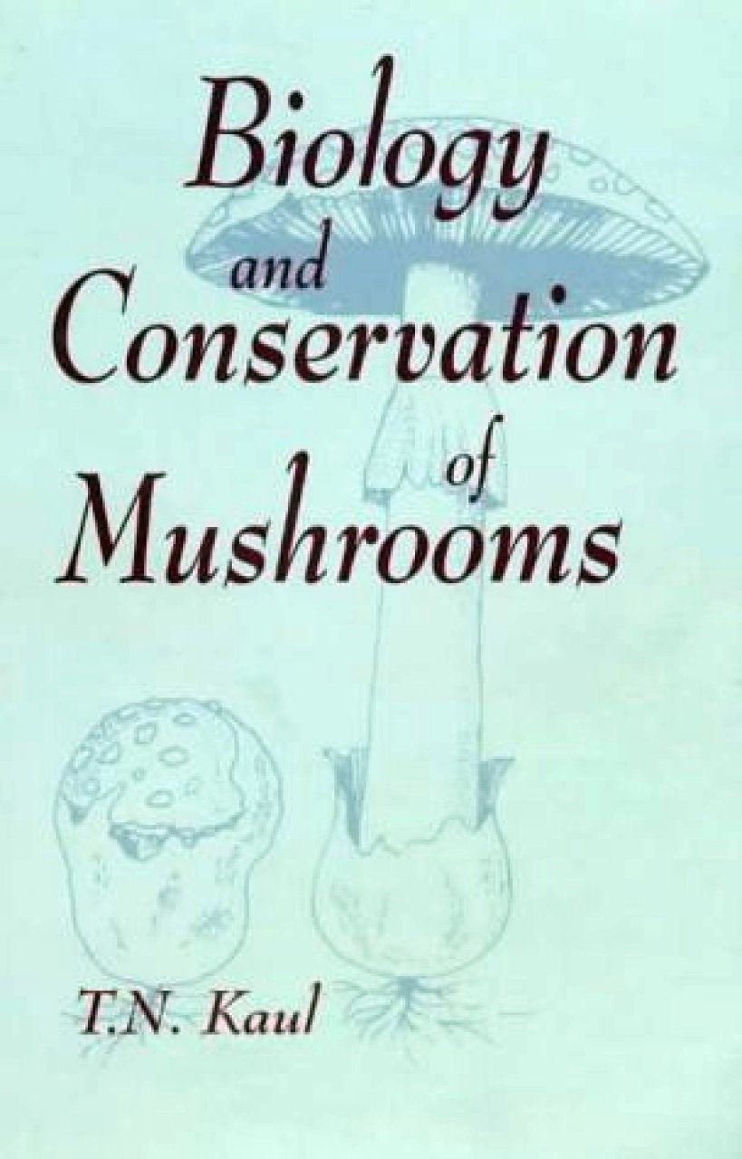 Biology and Conservation of Mushrooms