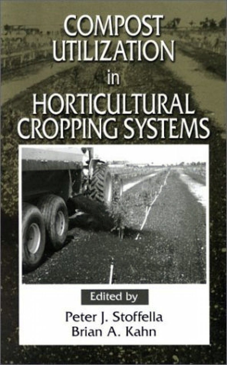 Compost Utilization in Horticultural Cropping Systems