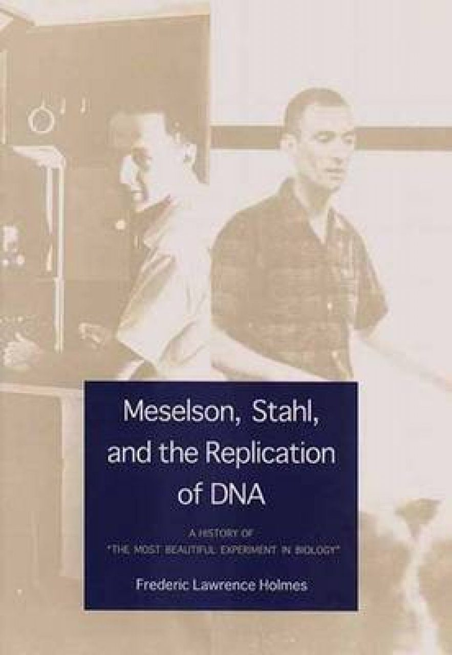 Meselson, Stahl and the Replication of DNA