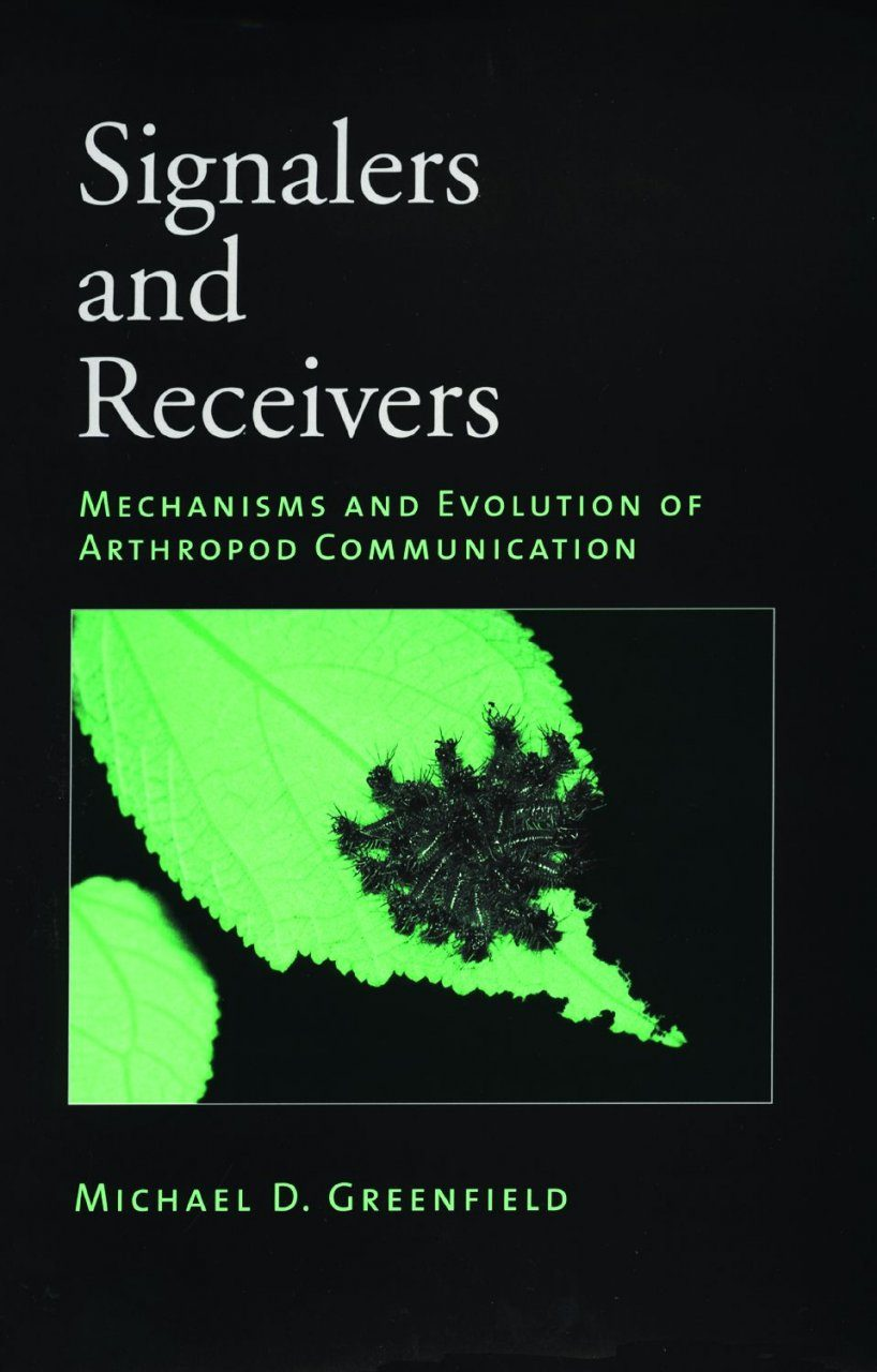 Signalers and Receivers: Mechanisms and Evolution of Arthropod Communication