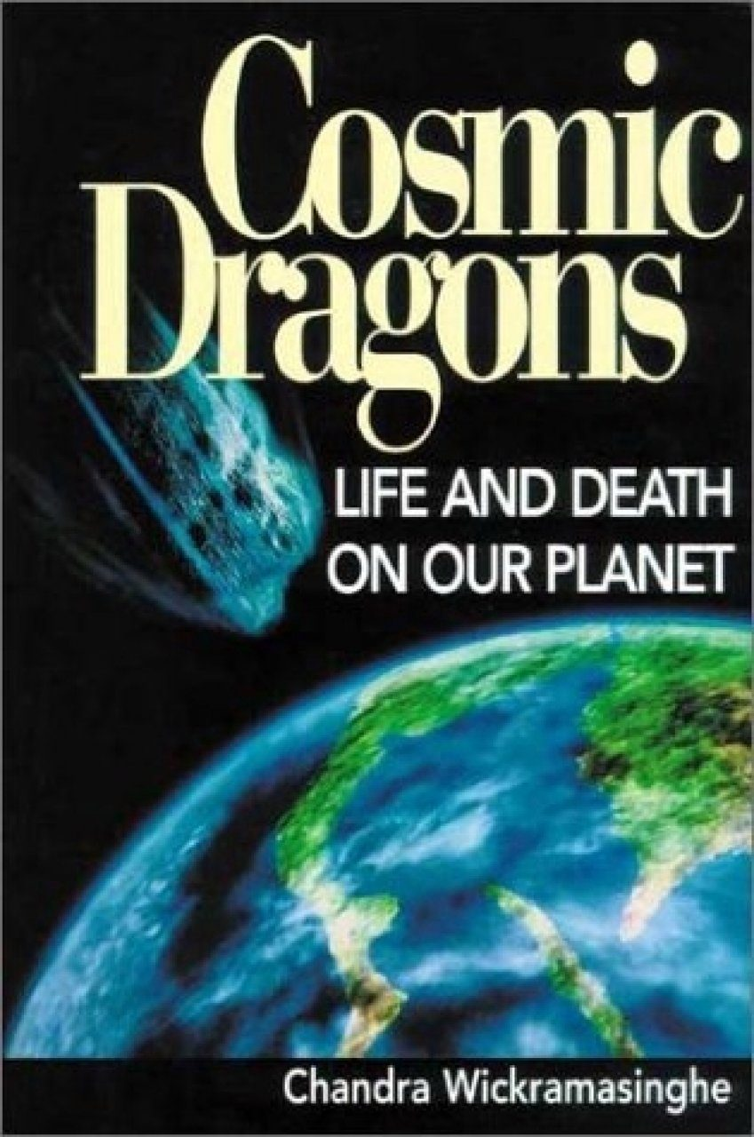 Cosmic Dragons: Life and Death on Our Planet