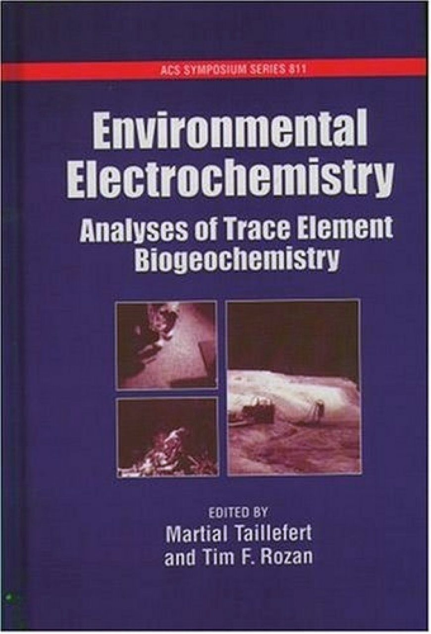 Environmental Electrochemistry: Analyses of Trace Element Biochemistry