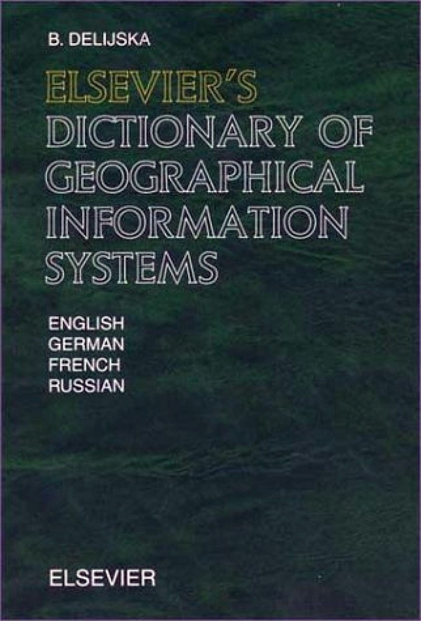 Elsevier's Dictionary of Geographical Information Systems