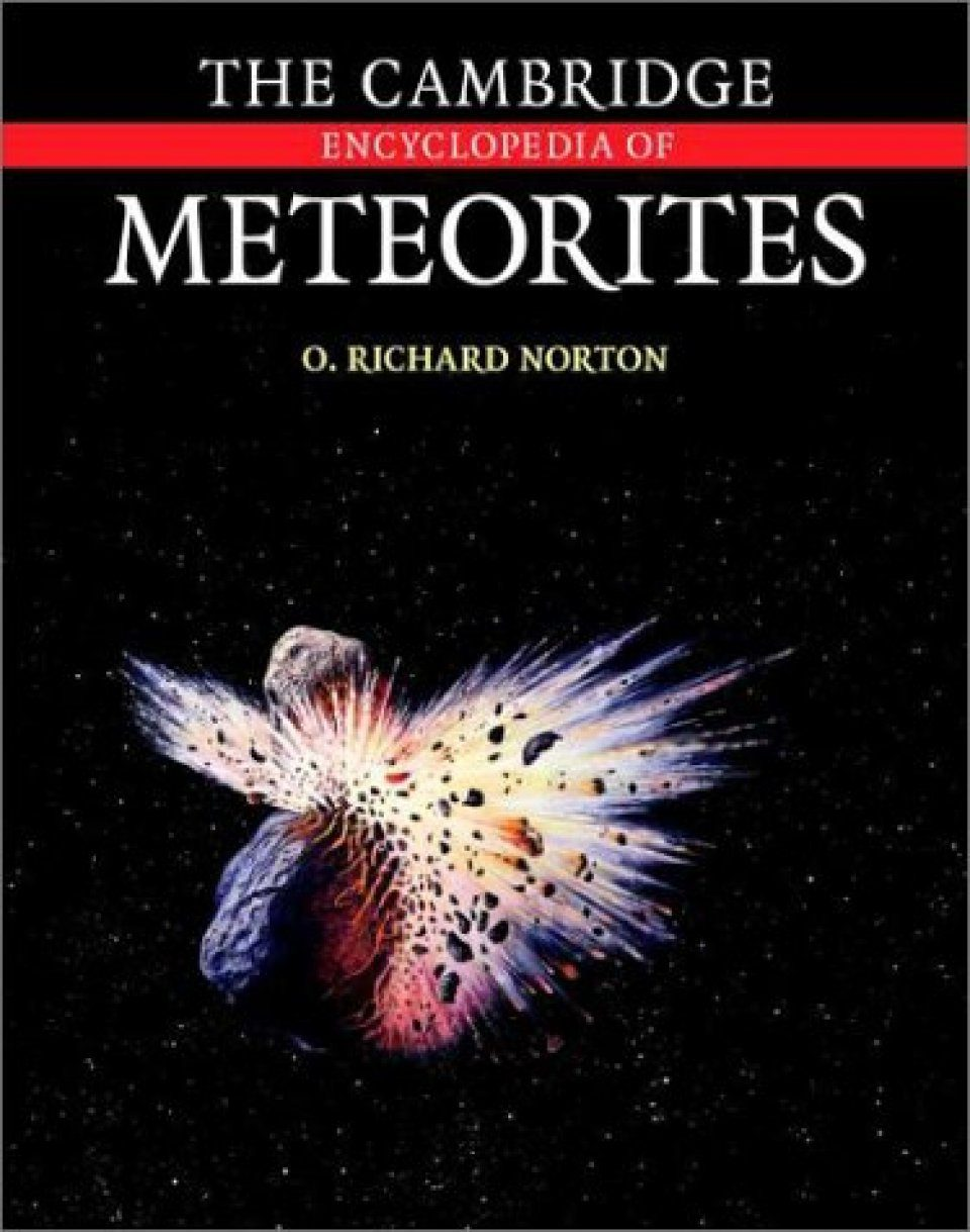 The Cambridge Encyclopedia of Meteorites