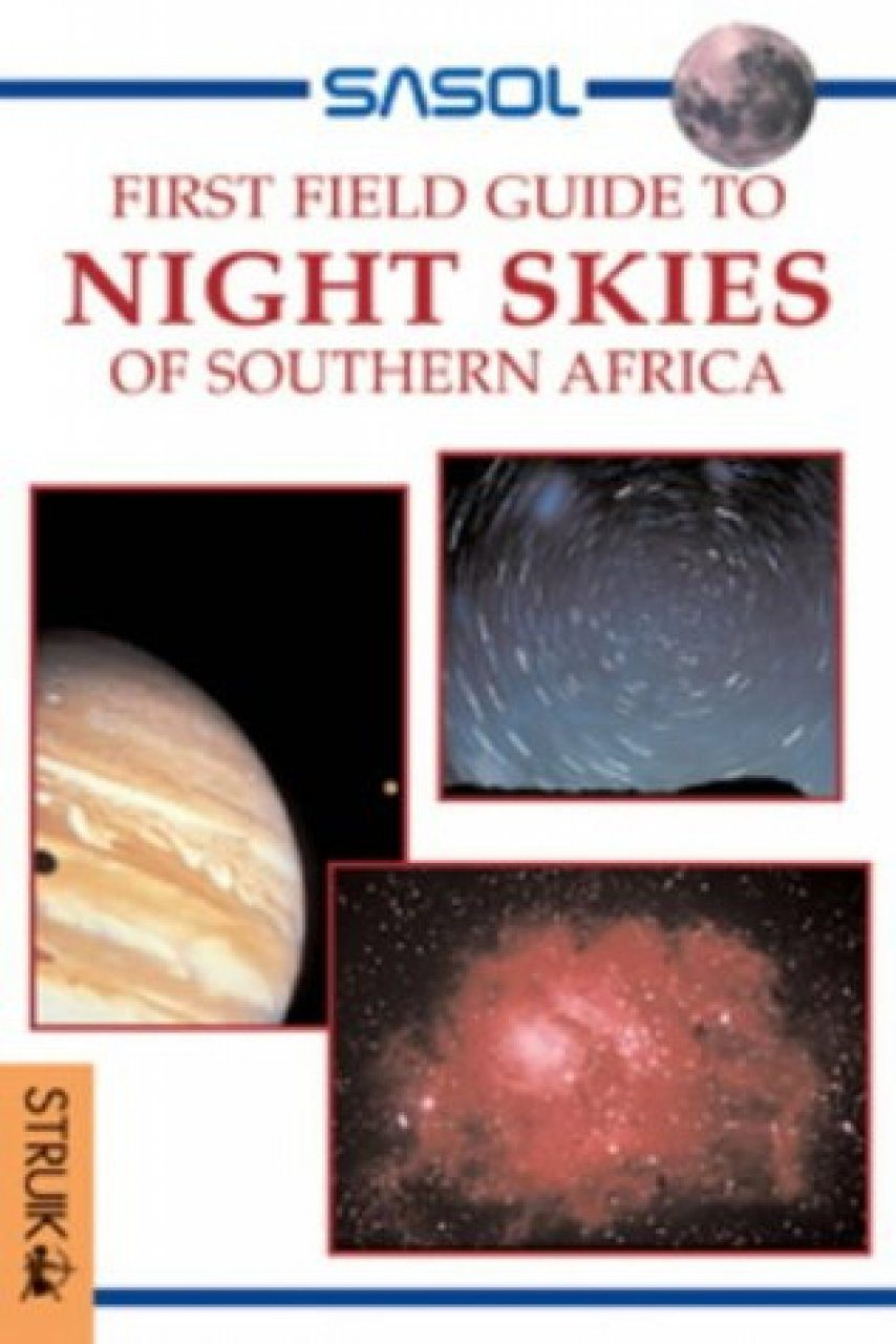 First Field Guide to Night Skies of Southern Africa