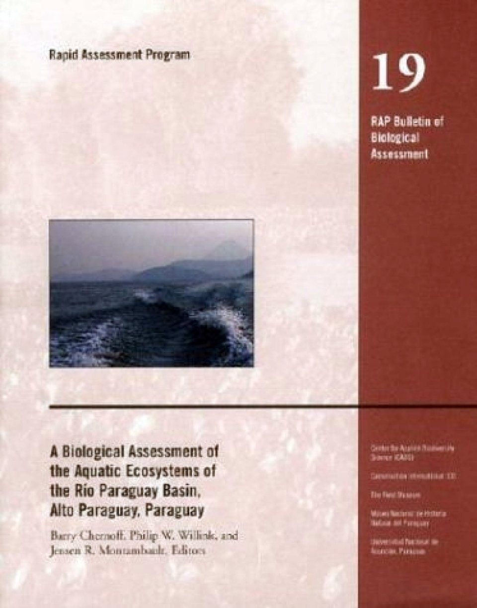 A Biological Assessment of the Aquatic Ecosystems of the Rio Paraguay Basin, Alto Paraguay, Paraguay