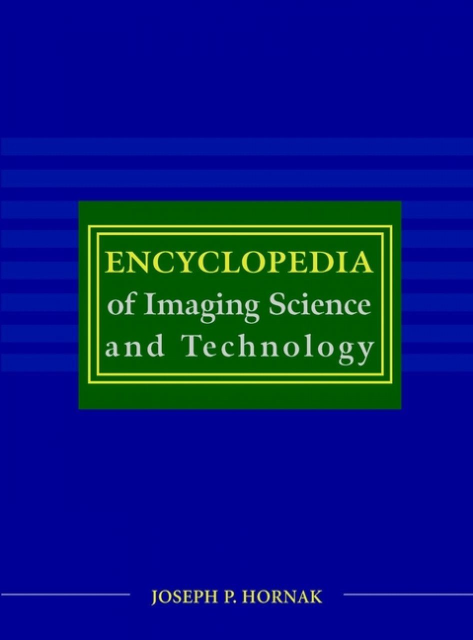 Encylopedia of Imaging Science and Technology (2-Volume Set)