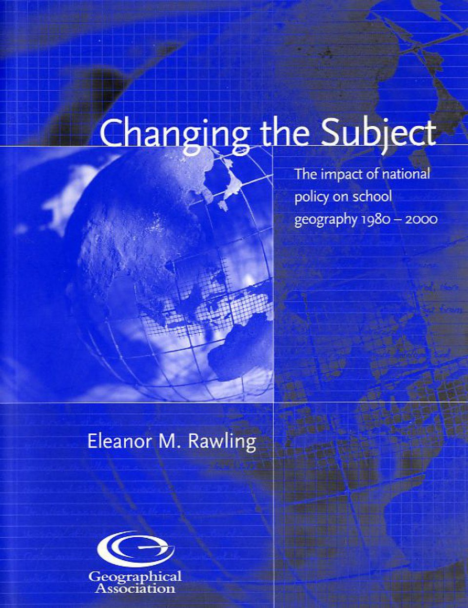 Changing the Subject: The Impact of National Policy on School Geography 1980-2000
