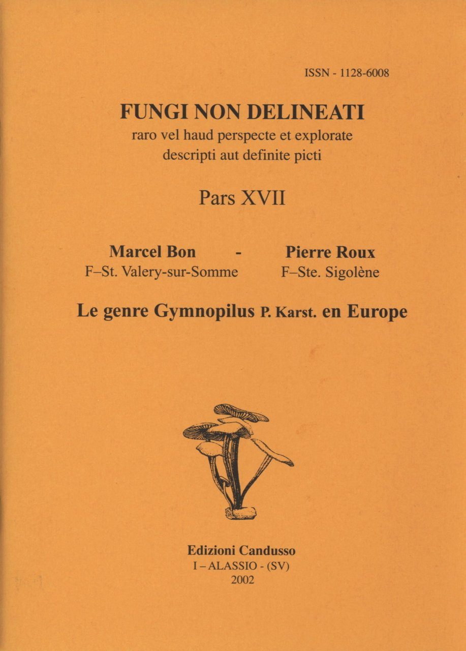 Fungi non Delineati 17: Le Genre Gymnopilus P. Karst en Europe [The Genus Gymnopilus P. Karst in Europe]