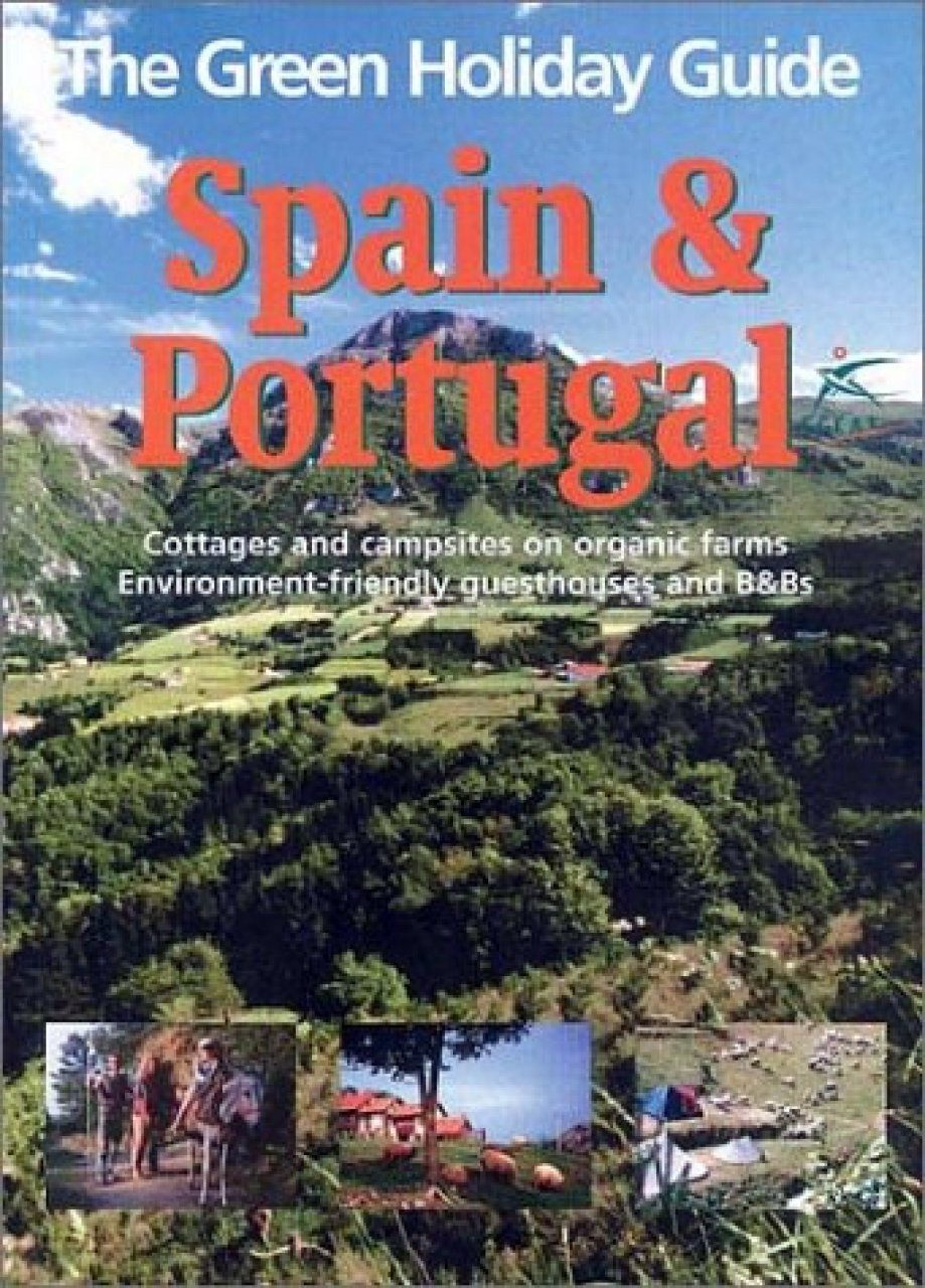 The Green Holiday Guide: Spain and Portugal