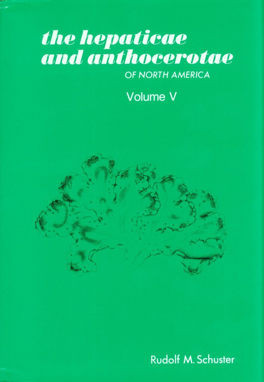 The Hepaticae and Anthocerotae of North America, Volume 5