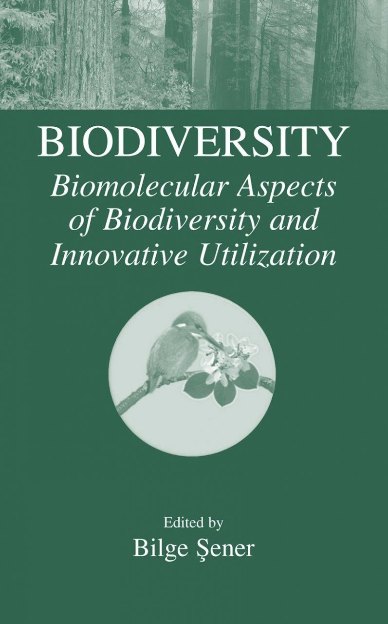 Biodiversity: Biomolecular Aspects of Biodiversity and Innovative Utilization