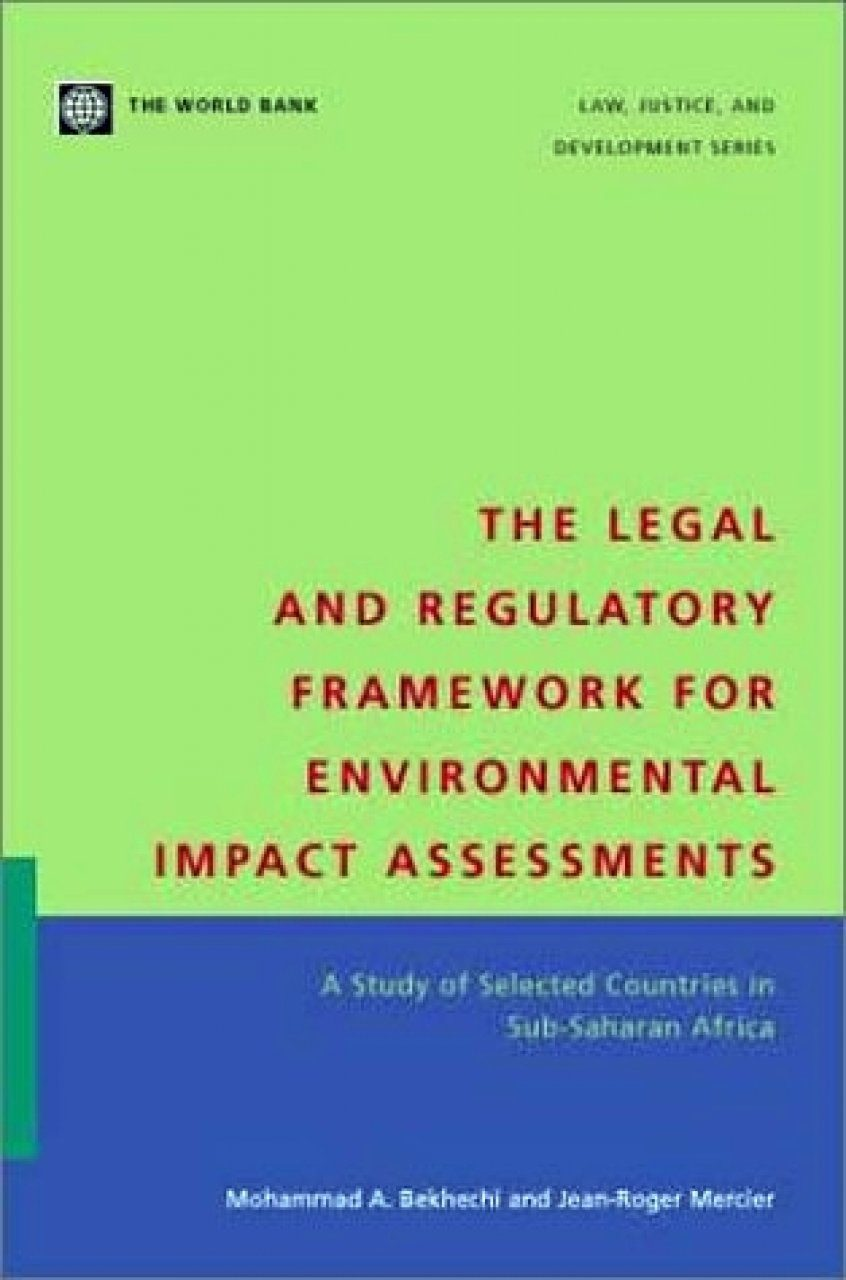 The Legal and Regulatory Framework for Environmental Impact Assessments
