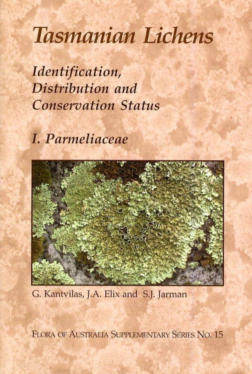 Tasmanian Lichens: Identification, Distribution and Conservation Status, Volume 1: Parmeliaceae