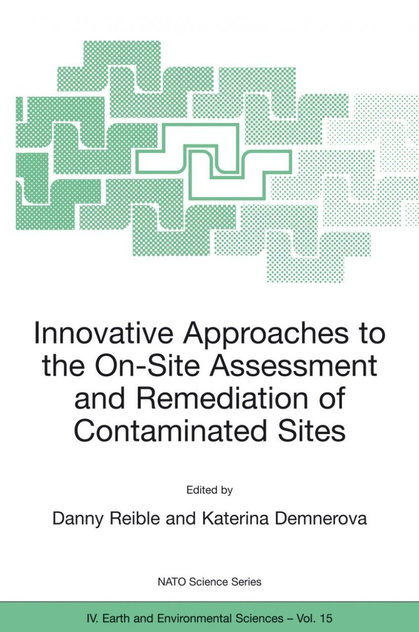 Innovative Approaches to the On-site Assessment and Remediation of Contaminated Sites - Proceedings of the NATO Advanced Study Institute