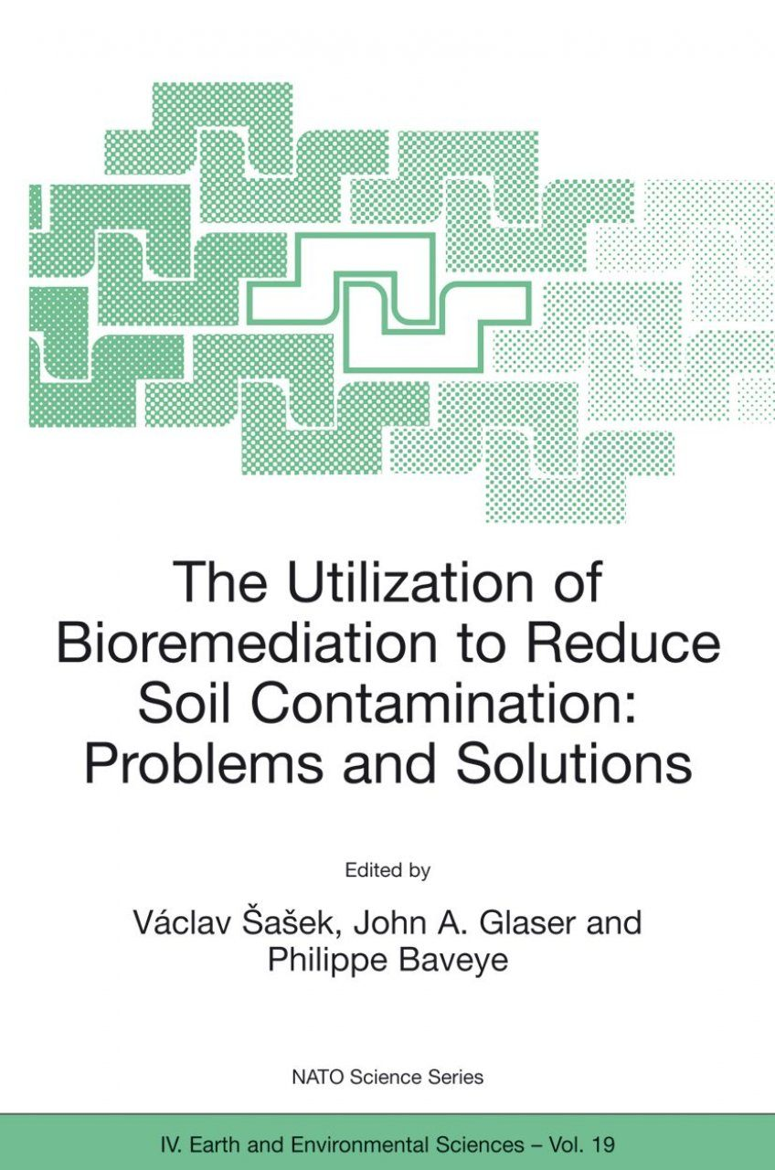 The Utilization of Bioremediation to Reduce Soil Contamination