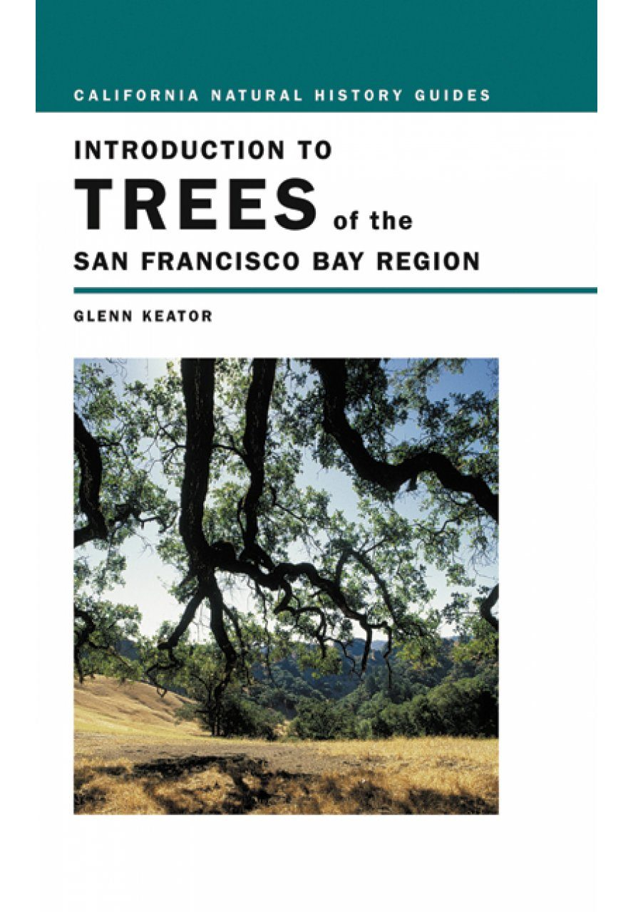 Introduction to the Trees of the San Francisco Bay Region ...