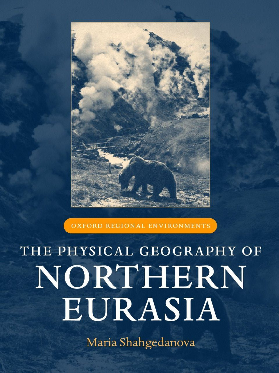 The Physical Geography of Northern Eurasia