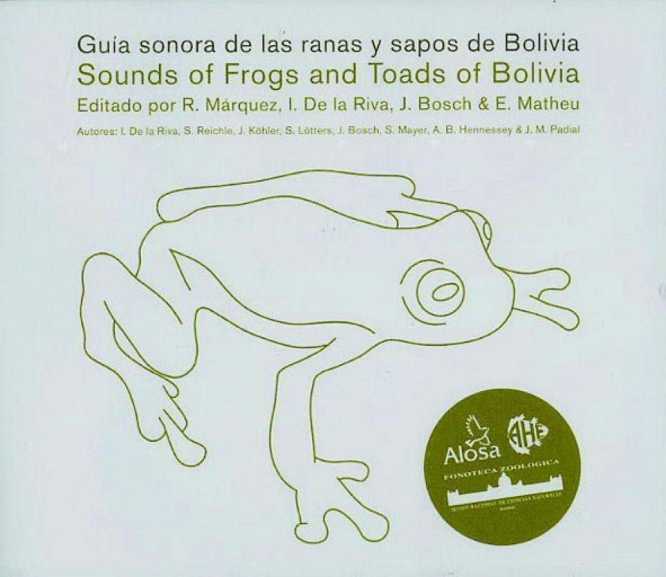 Sounds of Frogs and Toads of Bolivia / Guía Sonora de las Ranas y Sapos de Bolivia (2CD)