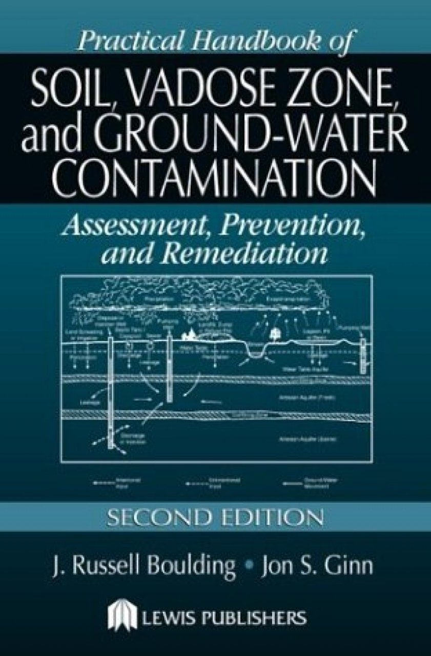 Practical Handbook of Soil, Vadose Zone and Groundwater Contamination