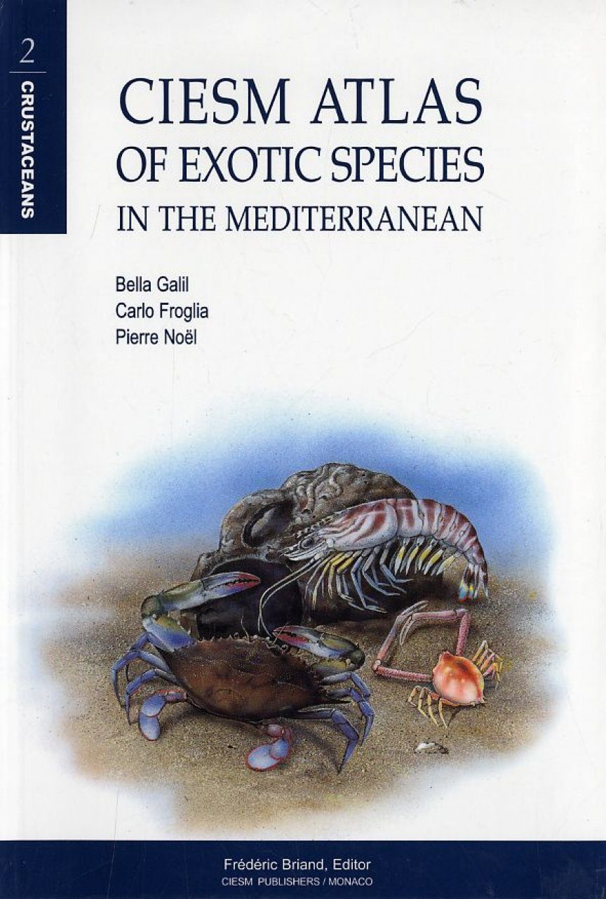 CIESM Atlas of Exotic Species in the Mediterranean, Volume 2: Crustaceans