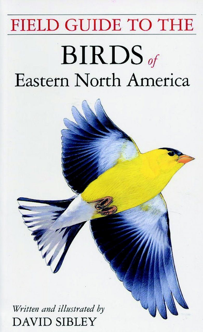The Sibley Field Guide to the Birds of Eastern North America