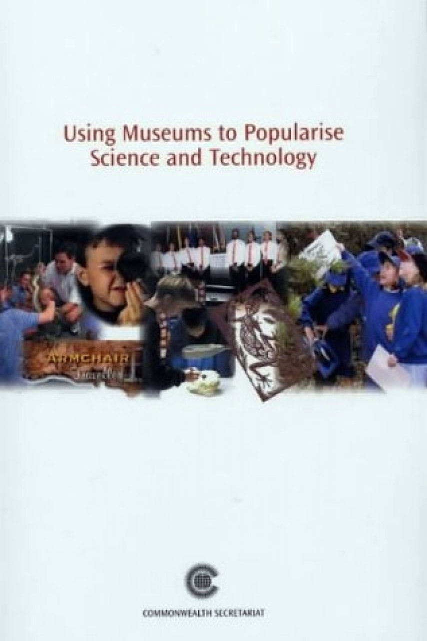 Using Museums to Popularise Science and Technology