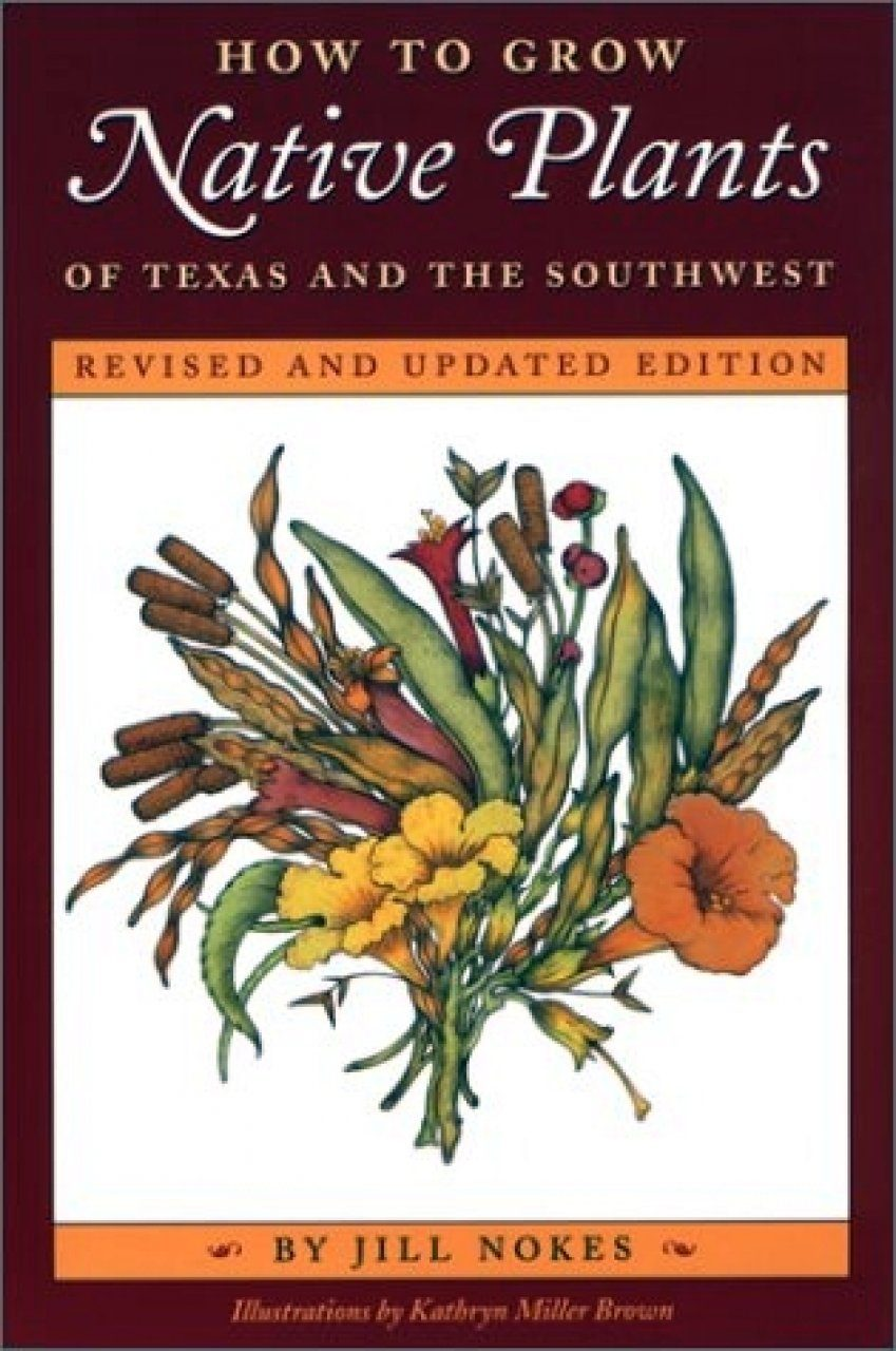 How to Grow Native Plants of Texas and the Southwest