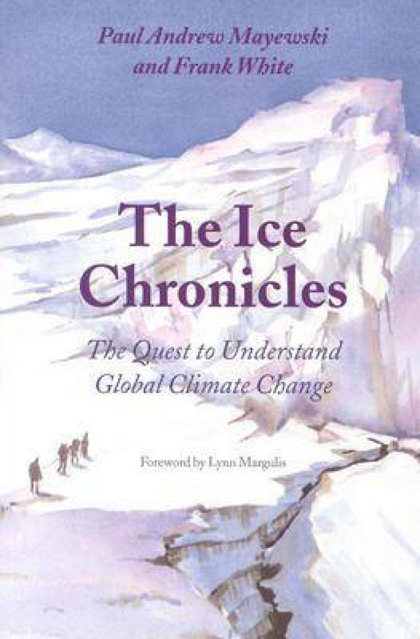 The Ice Chronicles: The Quest to Understand Global Climate Change