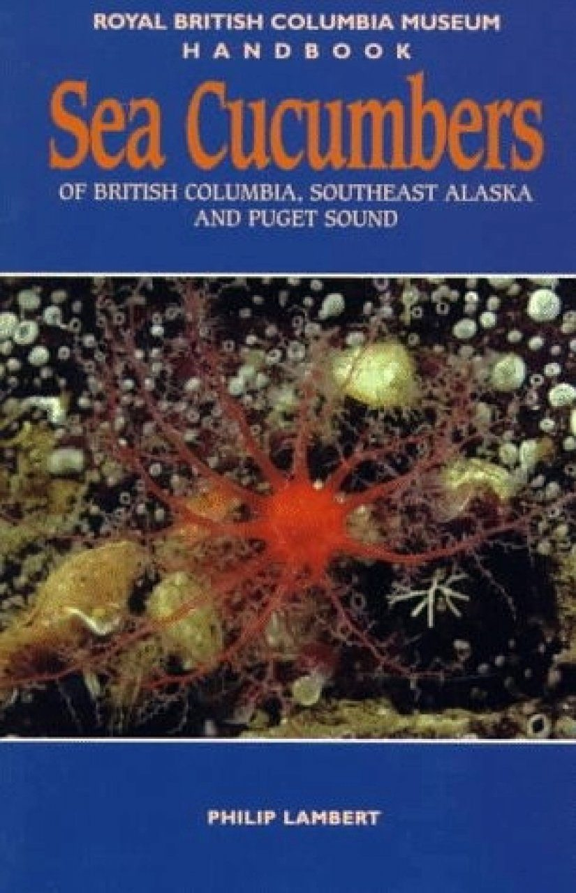 Sea Cucumbers of British Columbia, Southeast Alaska and Puget Sound