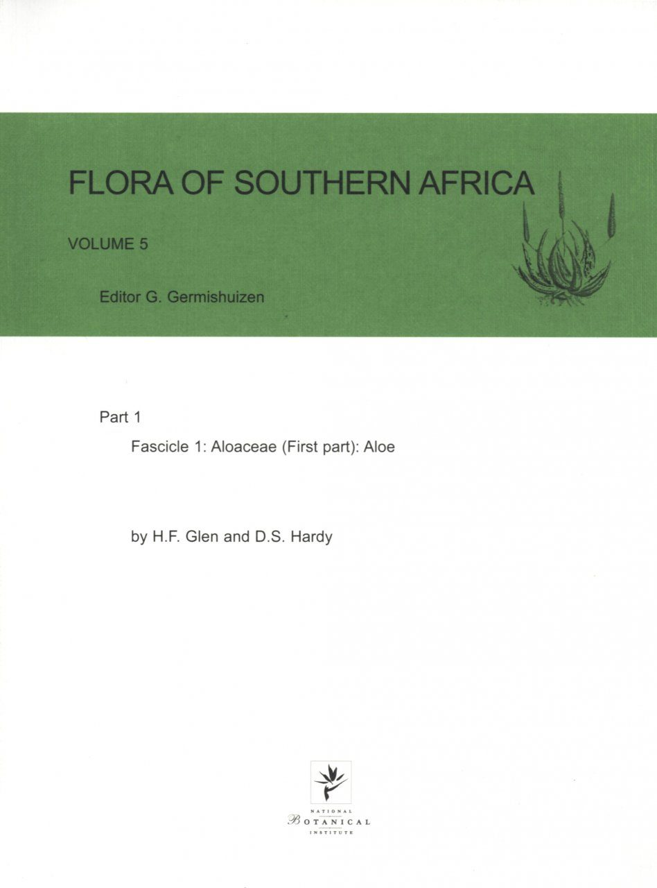 Flora of Southern Africa, Volume 5, Part 1, Fascicule 1: Aloaceae (First Part): Aloe
