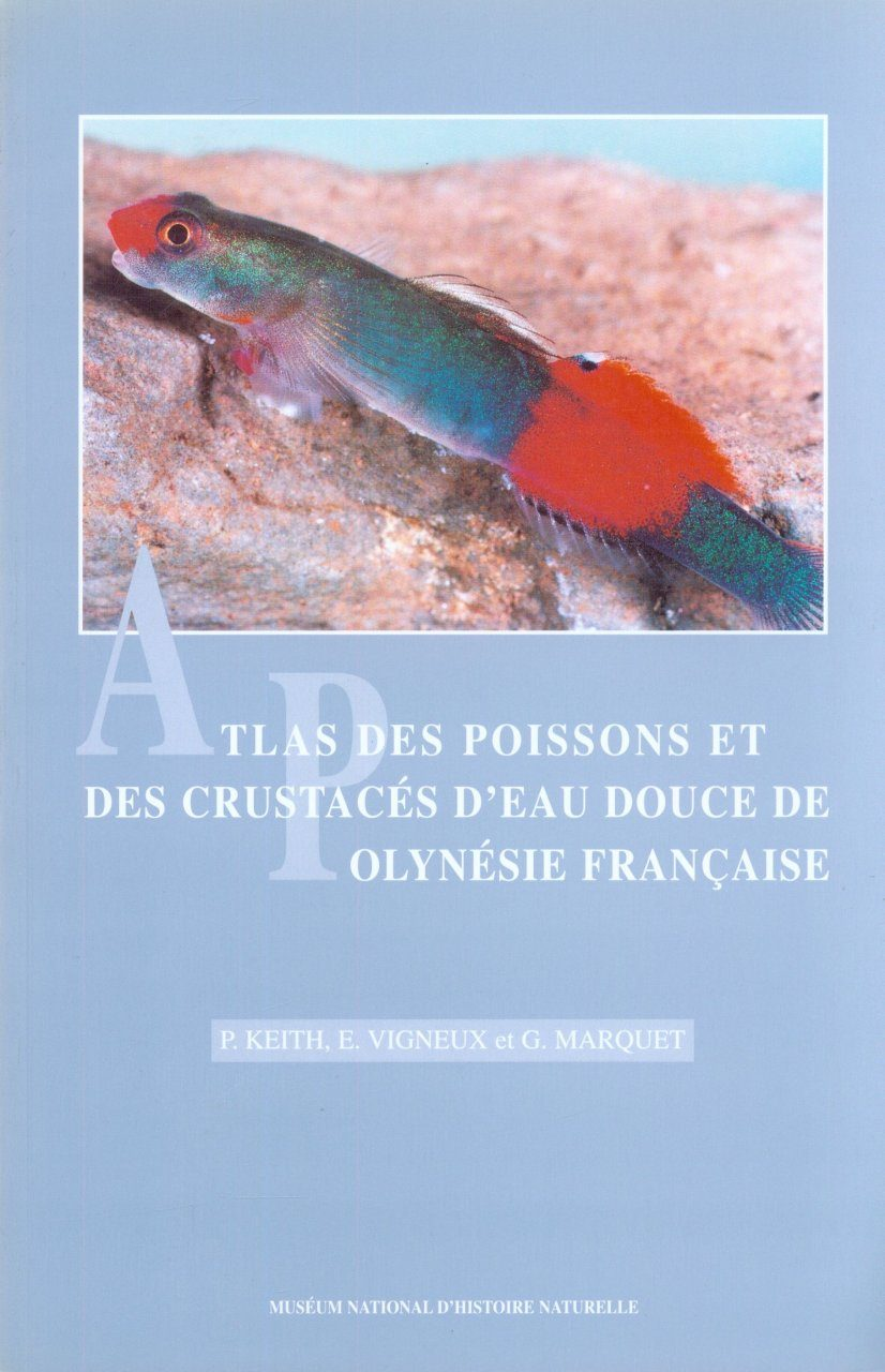Atlas des Poissons et des Crustacés d'eau Douce de Polynésie de Française [Atlas of Freshwater Fish and Crustaceans of French Polynesia]