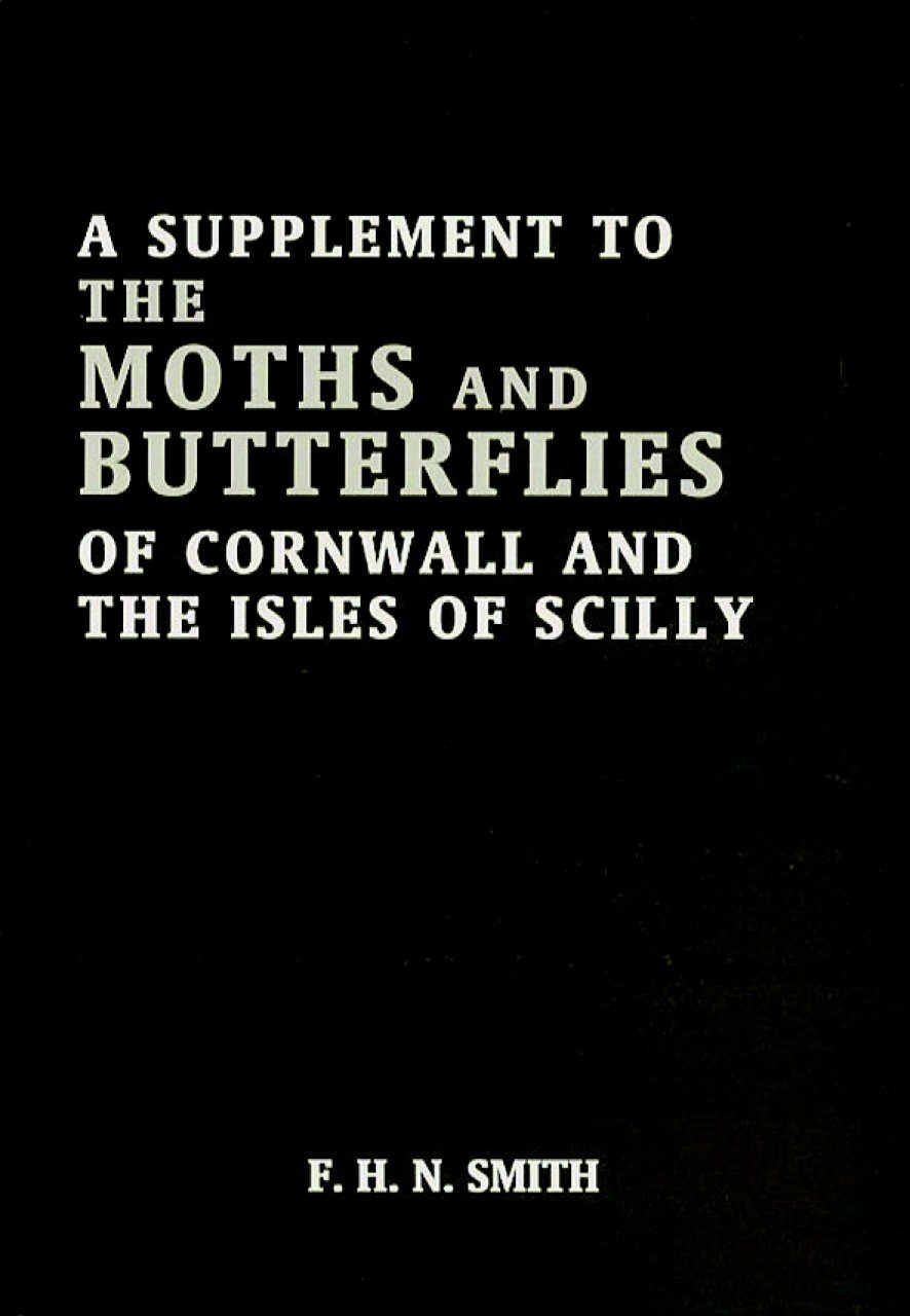 A Supplement to the Moths and Butterflies of Cornwall and the Isles of Scilly
