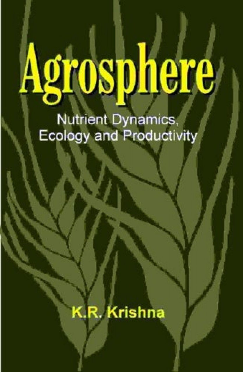 Agrosphere: Nutrient Dynamics, Ecology and Productivity