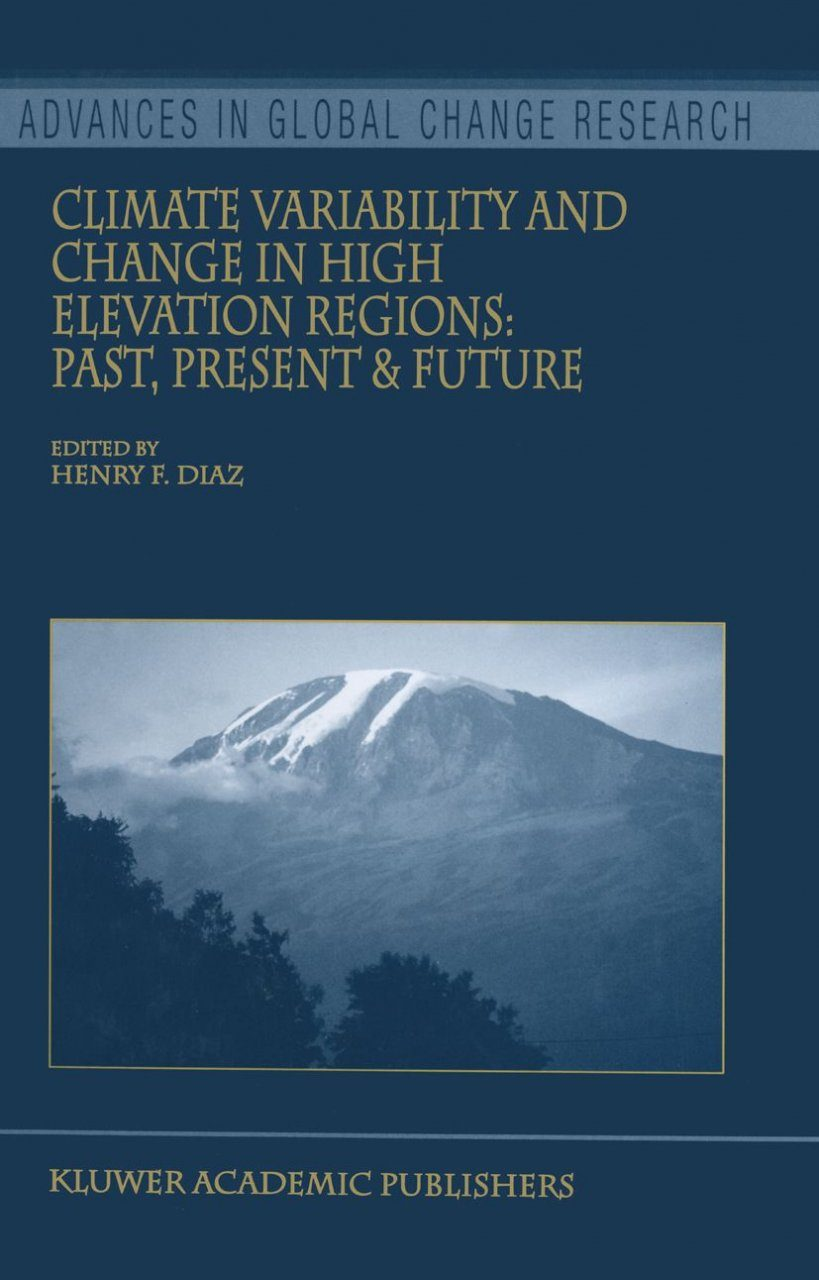Climate Variability and Change in High Elevation Regions: Past, Present and Future