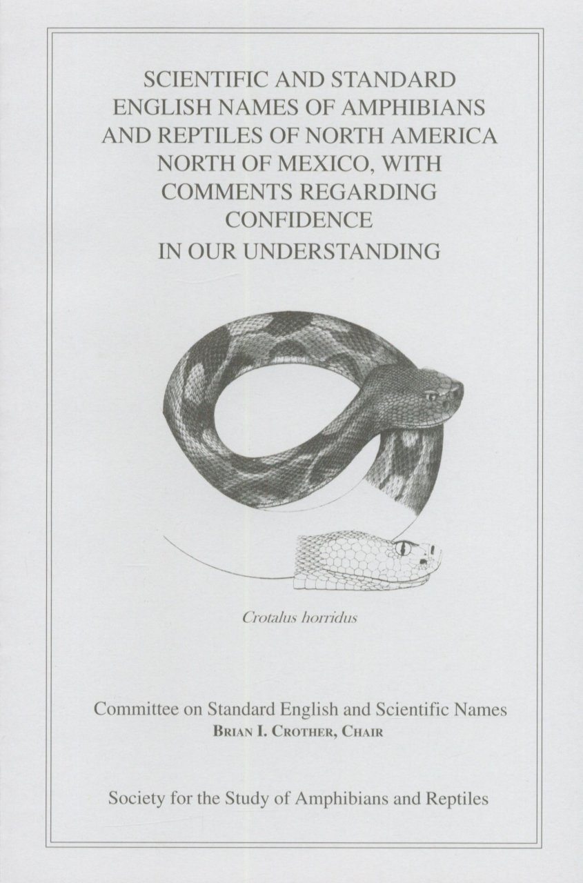 Scientific and Standard English Names of Amphibians and Reptiles of North America North of Mexico, with Comments Regarding Confidence in Our Understanding